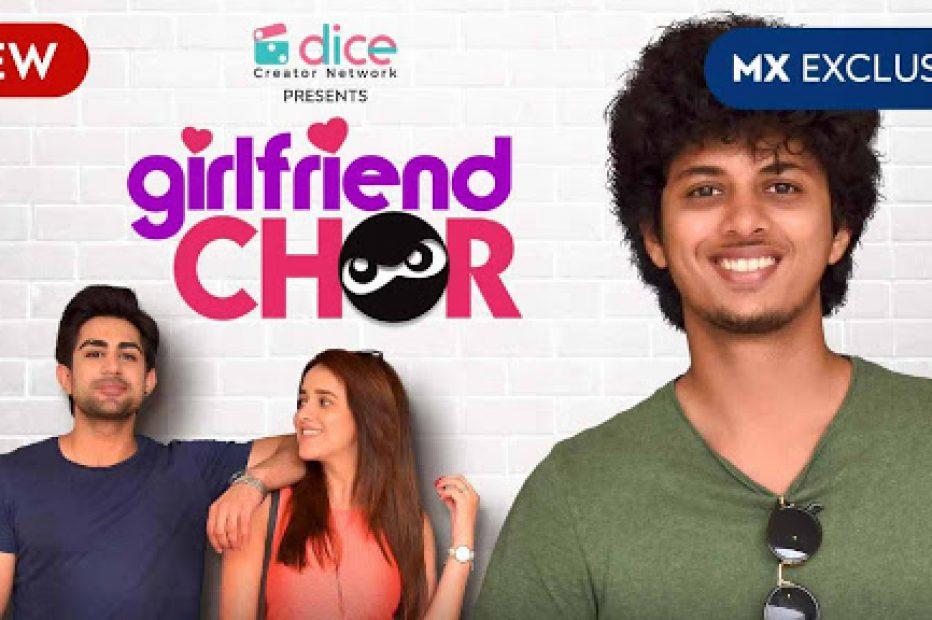 MX Player Girlfriend Chor Series Review, Release Date, Cast, Trailer, Plot