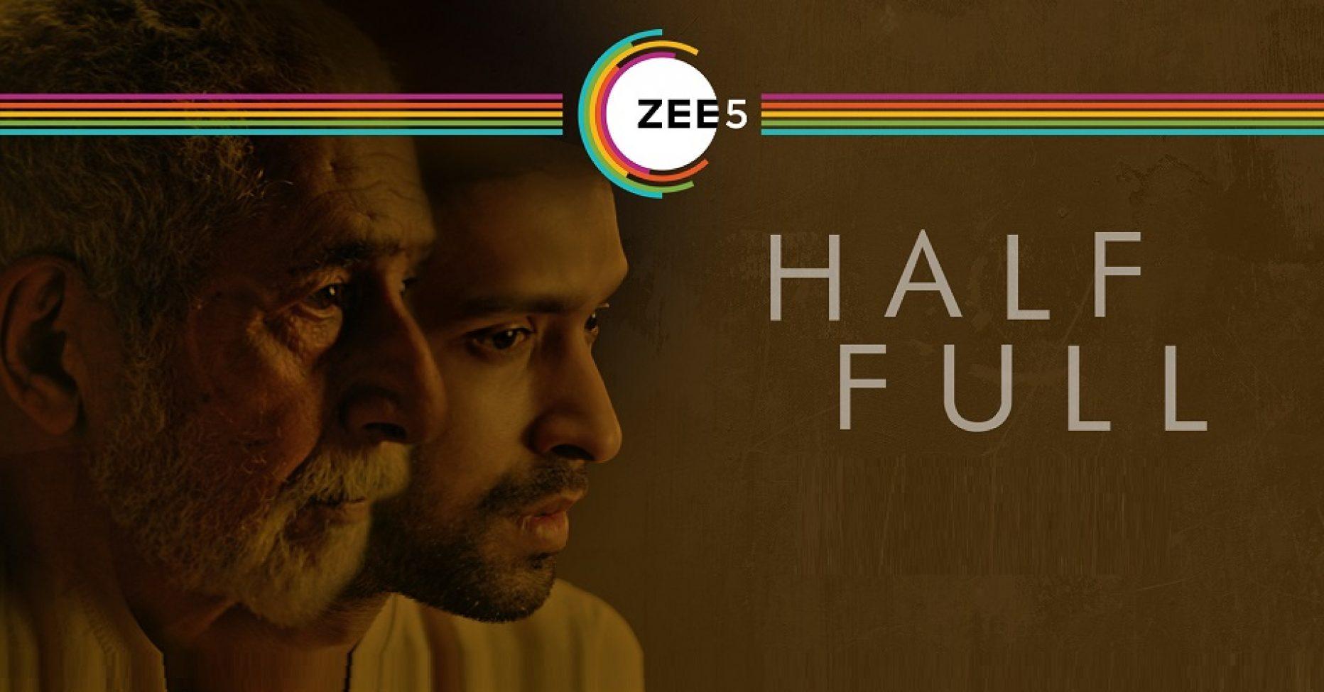Zee5 Half Full Release Date, Cast, Trailer, Plot, Review