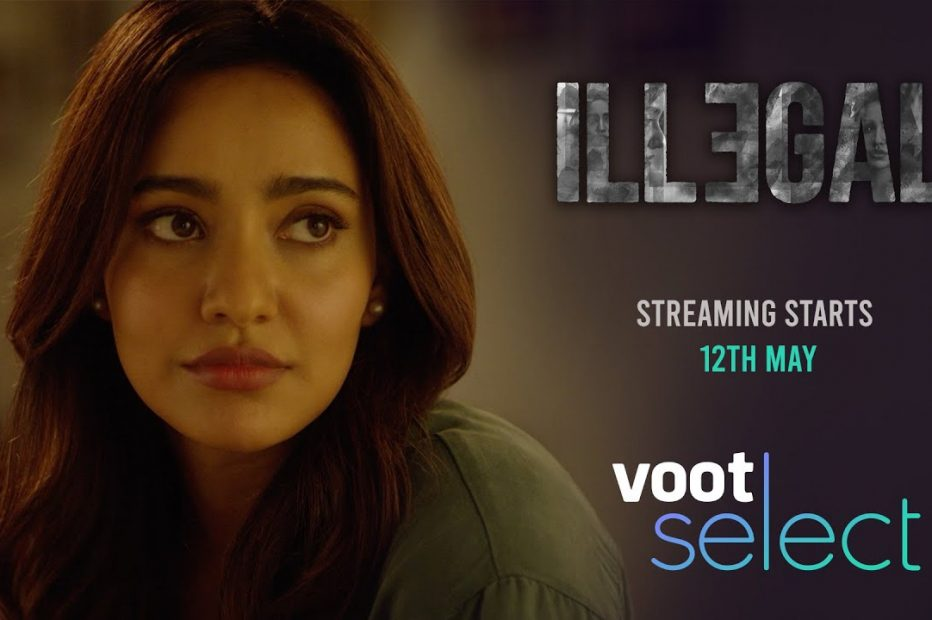 Illegal Voot Select Release Date, Cast, Trailer, Story, Plot